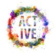 Active concept, watercolor splashes as a sign