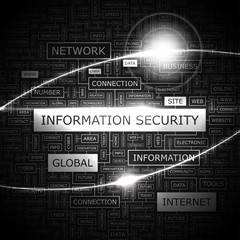 INFORMATION SECURITY. Word cloud concept illustration.