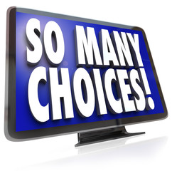 So Many Choices Words TV HDTV Television Viewing Options
