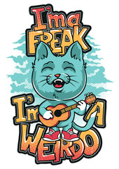 Im a freak Im a weirdo © Tshirt-Factory.com
