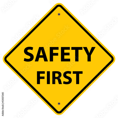 Safety First - Warning Sign