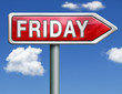 Friday road sign arrow
