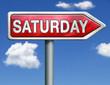 Saturday road sign arrow