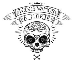 Todos vamos a morir © Tshirt-Factory.com