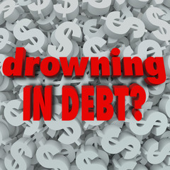 Drowning in Debt Words Dollar Sign Background Bankruptcy