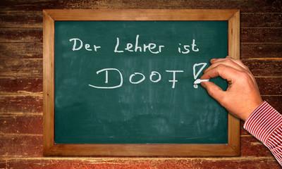 Kreidetafel - Doofer Lehrer II