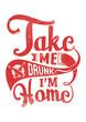 Take me drunk