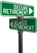 Delayed or Secure Retirement fund plan