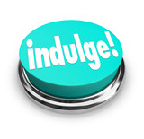 Indulge Word Button Satisfy Treat Yourself to Guilty Pleasure poster