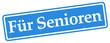 Für Senioren!