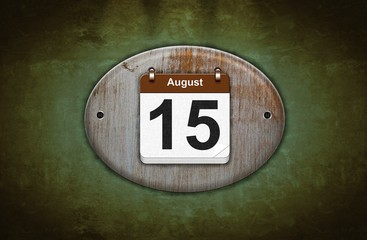 Old wooden calendar with August 15.