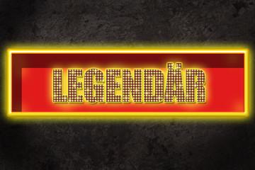 Leuchtreklame Legendär