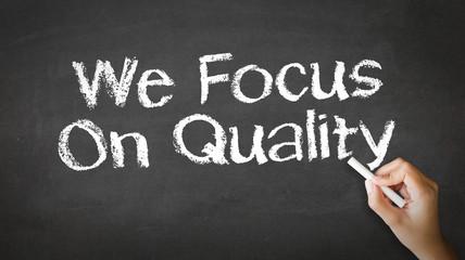We Focus On Quality