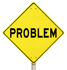 Problem Yellow Warning Sign Caution Trouble Issue
