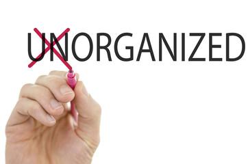 Changing word Unorganized into Organized