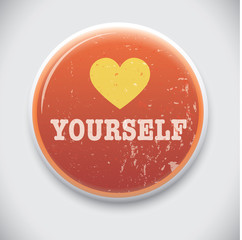 Love Yourself - Vector Pin / Button Badge