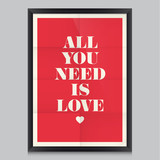 Love quote poster, all i need is love, valentines card