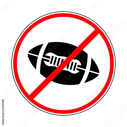 sign prohibiting the ball for American football