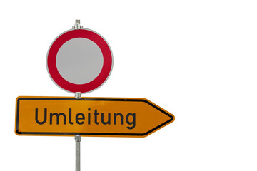 Straßenschild: Umleitung und Durchfahrt verboten, freigestellt