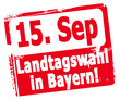 15. September Landtagswahl in Bayern