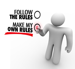 Follow or Make My Own Rules Vote Choose Freedom