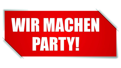 Steck Sticker rot WIR MACHEN PARTY!