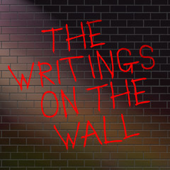 The writings on the wall.