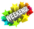 Постер, плакат: Weekend Stars Exciting Word Saturday Sunday Break
