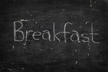 Chalk on black board: breakfast