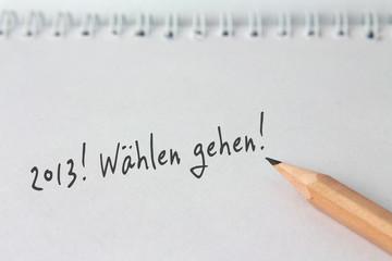 """Notiz """"2013! Wählen gehen!"""""""