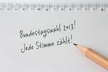 """Notiz """"Bundestagswahl 2013! Jede Stimme zählt!"""""""