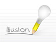 illusion written with a light bulb idea pencil