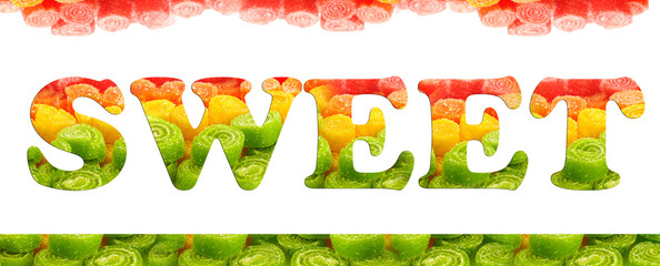 "Word ""Sweet"" made of candies isolated on white"