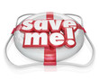 Save Me Life Preserver Words SOS Rescue Help