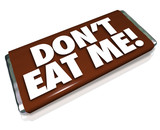 Don't Eat Me Words Chocolate Candy Bar Unhealthy Junk Food