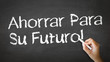 Save For Your Future (In Spanish)