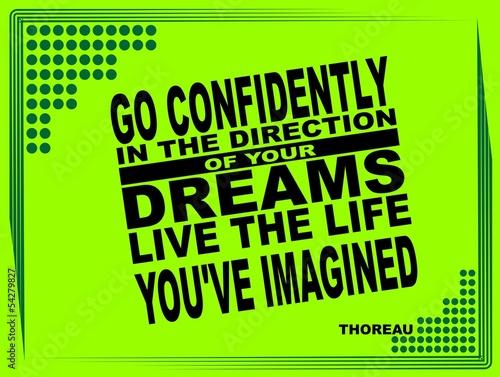 Go confidently - motivational phrase