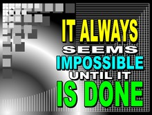 It always seems impossible - motivational phrase