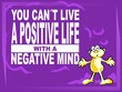 A positive life - motivational phrase