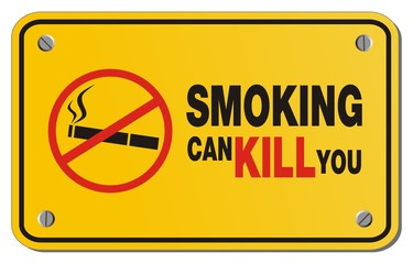 smoking can kill you yellow sign - rectangle sign