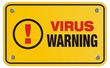 virus warning yellow sign - rectangle sign