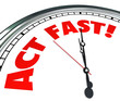 Leinwandbild Motiv Act Now Clock Time Urgency Action Required Limited Offer