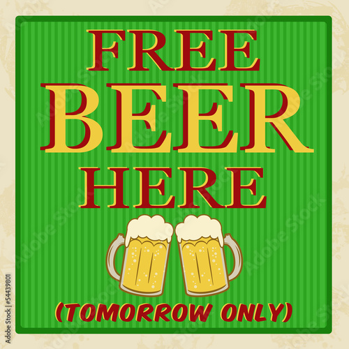 Free beer tomorrow poster