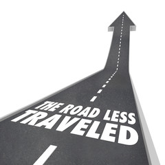 The Road Less Traveled Go Your Own Way