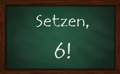 Setzen, 6!