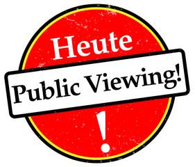 Heute Public Viewing!