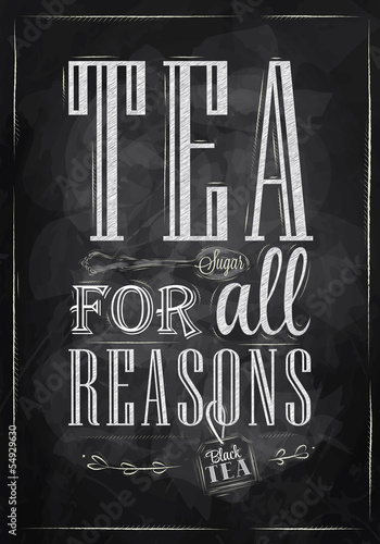 Poster Tea For all Reasons chalk