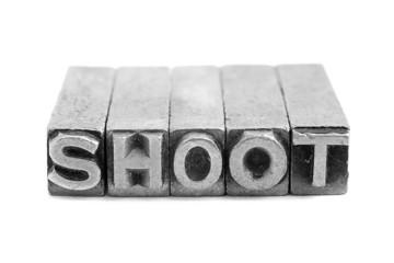 SHOOT sign, antique metal letter type