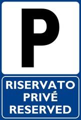 CARTELLO SEGNALE PARCHEGGIO PRIVATO RISERVATO