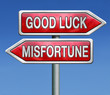 misfortune or good luck